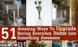 51 Amazing Ways To Upgrade Boring Everyday Items Into Something Awesome